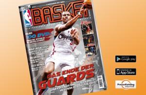 Regelmäßig spannende Themen, Kommentare und Analysen gibt es in der aktuellen Ausgabe BASKET.